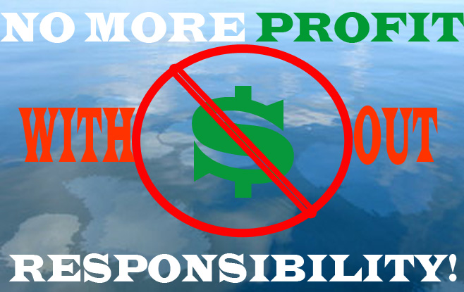 Campaign poster for the Oil Drilling Responsibility